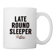 Bottles & Mugs ~ Coffee/Tea Mug ~ Late Round Sleeper: Coffee Mug