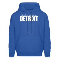 Hoodies ~ Men's Hooded Sweatshirt ~ All of my shirts say Detroit