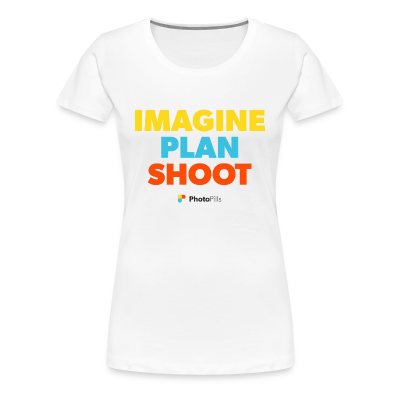Imagine. Plan. Shoot Women T-Shirt