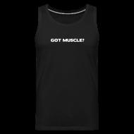 Men ~ Men's Premium Tank Top ~ Got muscle   Mens