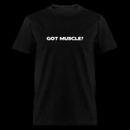 T-Shirts ~ Men's T-Shirt ~ Got muscle   Mens