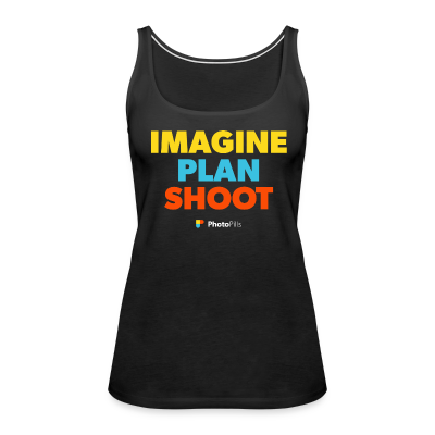 Imagine. Plan. Shoot. Women Tank Top