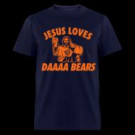 T-Shirts ~ Men's T-Shirt ~ Jesus Loves Da Bears