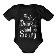 Baby & Toddler Shirts ~ Baby Short Sleeve One Piece ~ Eat Drink Scary Halloween Baby & Toddler Shirts