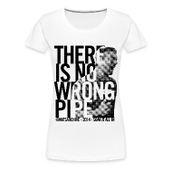 Women's T-Shirts ~ Women's Premium T-Shirt ~ Wrong Pipe - Women's T