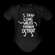 Baby & Toddler Shirts ~ Baby Short Sleeve One Piece ~ I Enjoy Long Walks Through Detroit