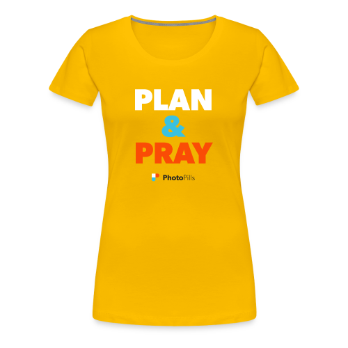 Plan&Pray Women T-Shirt