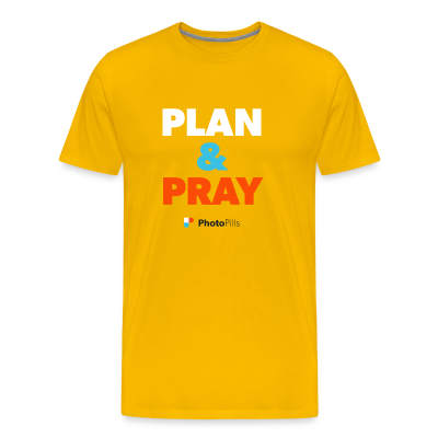 Plan&Pray Men T-Shirt