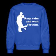 Long Sleeve Shirts ~ Men's Crewneck Sweatshirt ~ Keep calm sweater