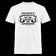 T-Shirts ~ Men's T-Shirt ~ Big biceps are importanter | Mens tee