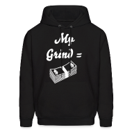 Hoodies ~ Men's Hooded Sweatshirt ~ My Grind =