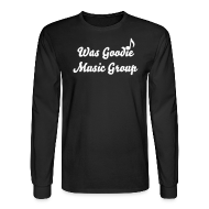 Long Sleeve Shirts ~ Men's Long Sleeve T-Shirt ~ Mens Was Goodie Music Group Shirt