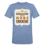 T-Shirts ~ Unisex Tri-Blend T-Shirt by American Apparel ~ Dreams about more chickens