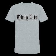 T-Shirts ~ Unisex Tri-Blend T-Shirt by American Apparel ~ Thug Life