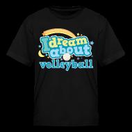 Kids' Shirts ~ Kids' T-Shirt ~ Volleyball (I Dream) Cute Funny Sports Kids T-shirt