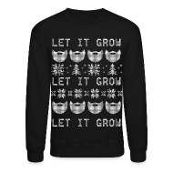Long Sleeve Shirts ~ Men's Crewneck Sweatshirt ~ Let It Grow