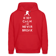 Hoodies ~ Men's Hooded Sweatshirt ~ Keep Calm And Never Break Hoodie