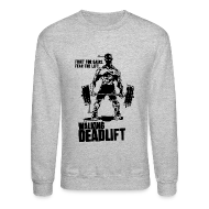 Long Sleeve Shirts ~ Men's Crewneck Sweatshirt ~ Zombie Walking Deadlift | Mens jumper