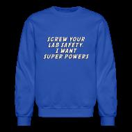 Long Sleeve Shirts ~ Men's Crewneck Sweatshirt ~ I WANT SUPER POWERS