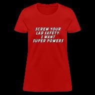 Women's T-Shirts ~ Women's T-Shirt ~ I WANT SUPER POWERS