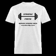 T-Shirts ~ Men's T-Shirt ~ Strong Faith!
