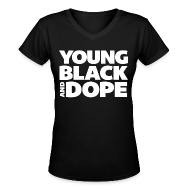 Women's T-Shirts ~ Women's V-Neck T-Shirt ~ Young, Black and Dope - Women's