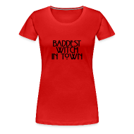 Women's T-Shirts ~ Women's Premium T-Shirt ~ Baddest Witch In Town