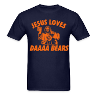 T-Shirts ~ Men's T-Shirt ~ Jesus Loves Da Bears