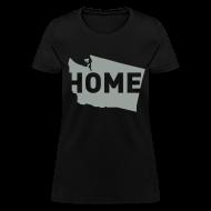 Women's T-Shirts ~ Women's T-Shirt ~ Home is where Washington is