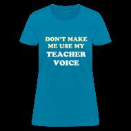 Women's T-Shirts ~ Women's T-Shirt ~ NEW PRODUCT- Teacher Voice