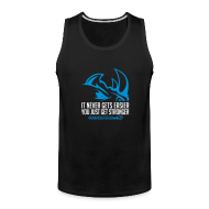 Tank Tops ~ Men's Premium Tank Top ~ It never gets easier D2 | mens tank