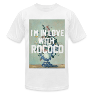 T-Shirts ~ Men's T-Shirt by American Apparel ~ I'm In Love With Rococo