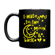 Mugs & Drinkware ~ Full Color Mug ~ I hate you to the moon and back Full Color Mug