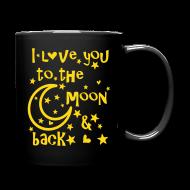 Mugs & Drinkware ~ Full Color Mug ~ I love you to the moon and back Full Color Mug