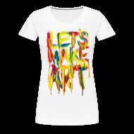 Women's T-Shirts ~ Women's Premium T-Shirt ~ Let's Make Art