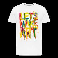 T-Shirts ~ Men's Premium T-Shirt ~ Let's Make Art