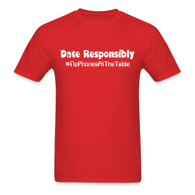 Date Responsibly T-Shirt