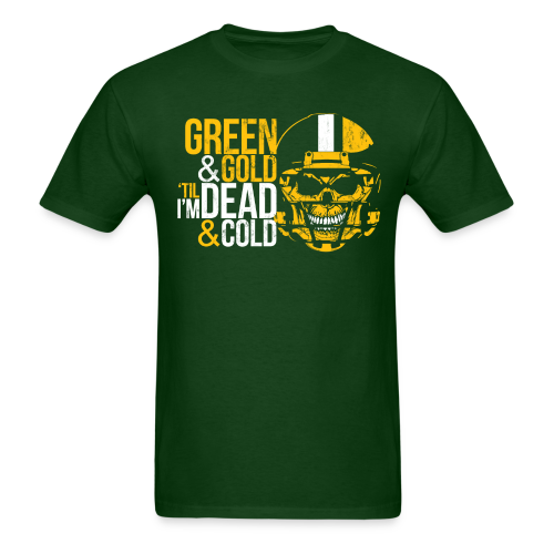 GREEN & GOLD 'TIL I'M DEAD & COLD