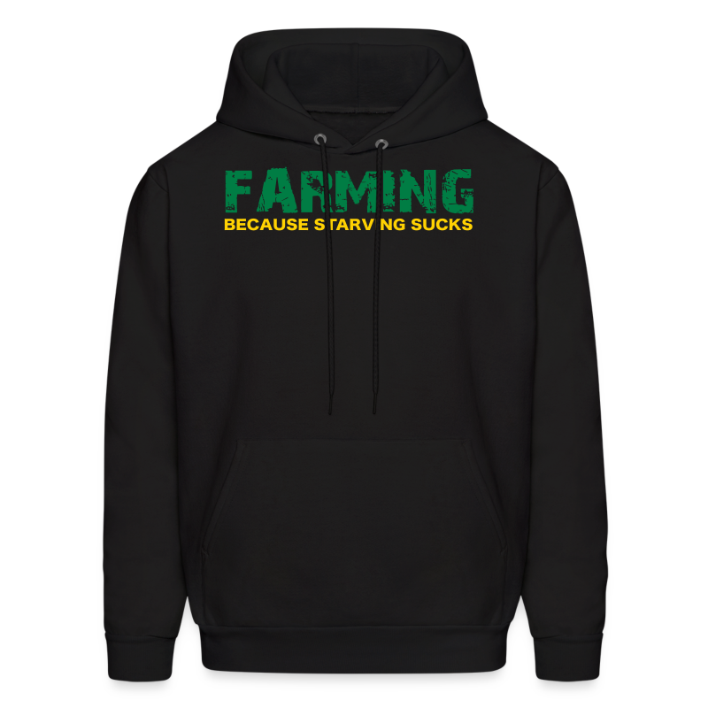 Farming Because Starving Sucks Mens Hoodie