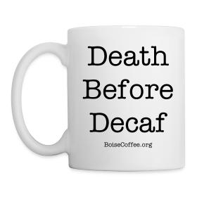 """Death Before Decaf"" Mug"