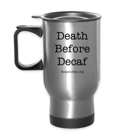 """Death Before Decaf"" Travel Mug"