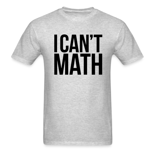 I CAN'T MATH