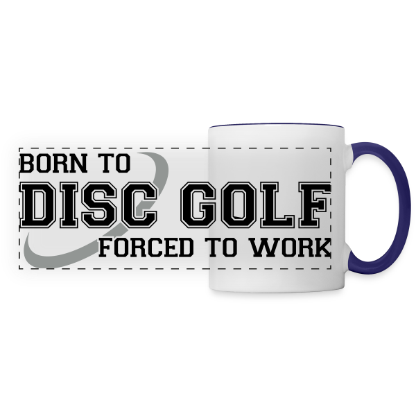 Born To Disc Golf Forced to Work Coffee Mug - White