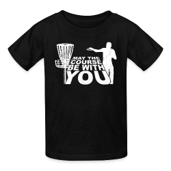 May the Course be With You Disc Golf Shirt - Kids' Shirt