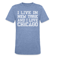 T-Shirts ~ Men's Tri-Blend Vintage T-Shirt ~ Live New York Love Chicago