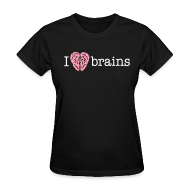 Women's T-Shirts ~ Women's Standard Weight T-Shirt ~ YellowIbis.com 'Medical One Liners' Women's Standard T-Shirt: I love brains (Color Choice)