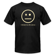 T-Shirts ~ Men's T-Shirt by American Apparel ~ YellowIbis.com 'One Liners' Men's / Unisex American Apparel T: I blinded me with science (Black)