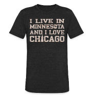 T-Shirts ~ Men's Tri-Blend Vintage T-Shirt ~ Live Minnesota Love Chicago