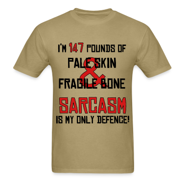 Sarcasm is my only defence T-Shirts