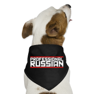 Dog T-Shirts ~ Dog Bandana ~ DOG BANDANNA : Professional Russian